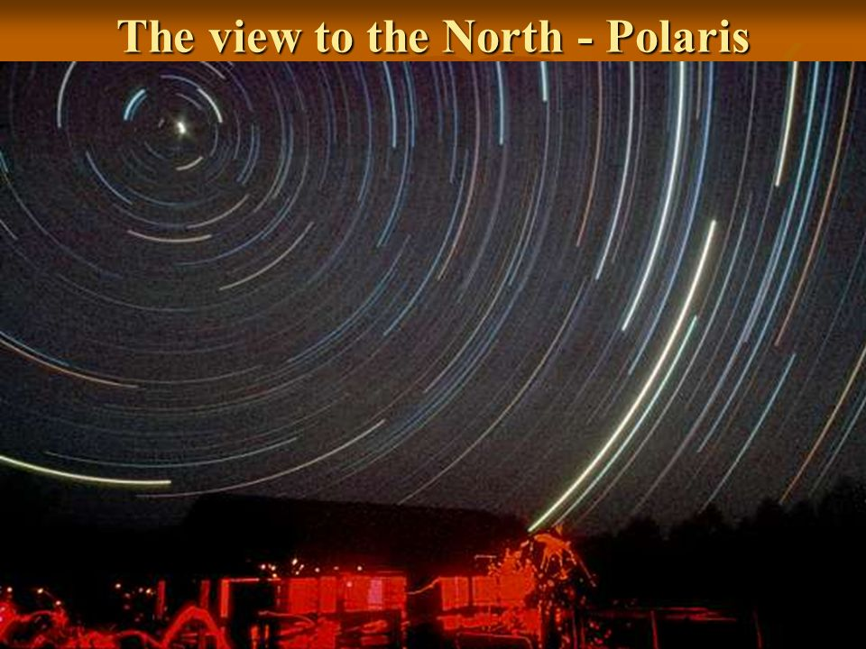 The view to the North - Polaris