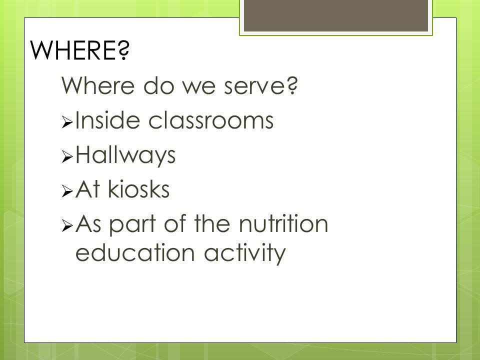 WHERE. Where do we serve.