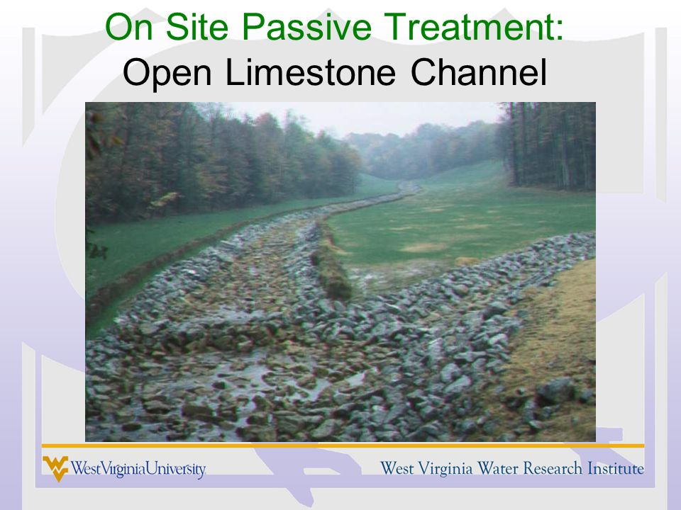 On Site Passive Treatment: Open Limestone Channel