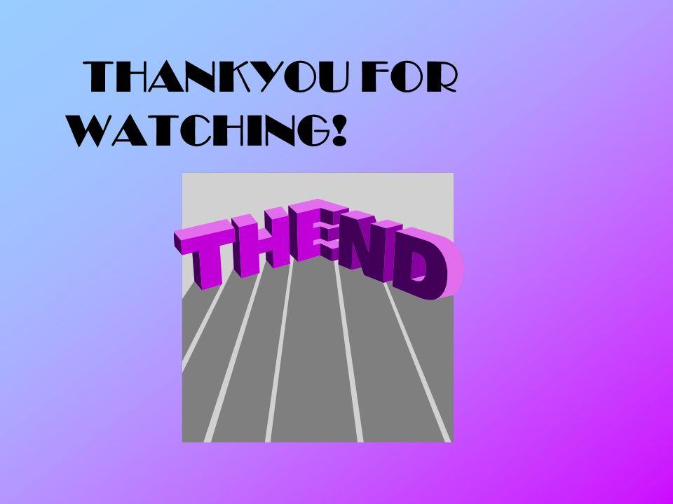 THANKYOU FOR WATCHING!
