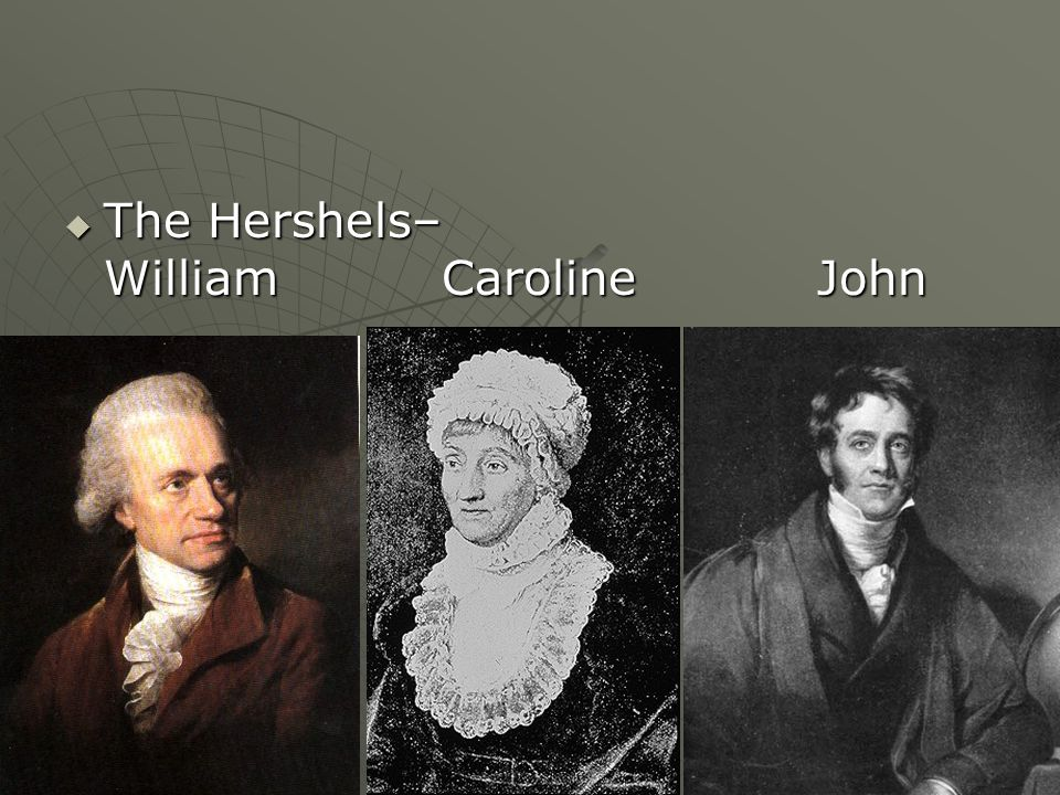 The Hershels– William Caroline John The Hershels– William Caroline John