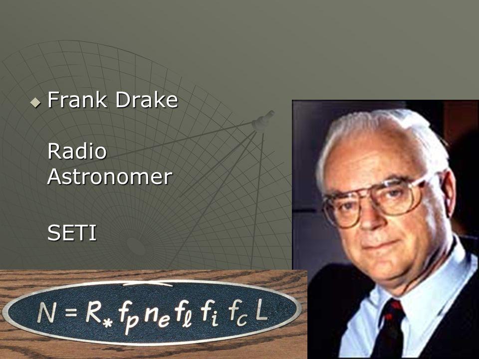 Frank Drake Radio Astronomer Frank Drake Radio AstronomerSETI