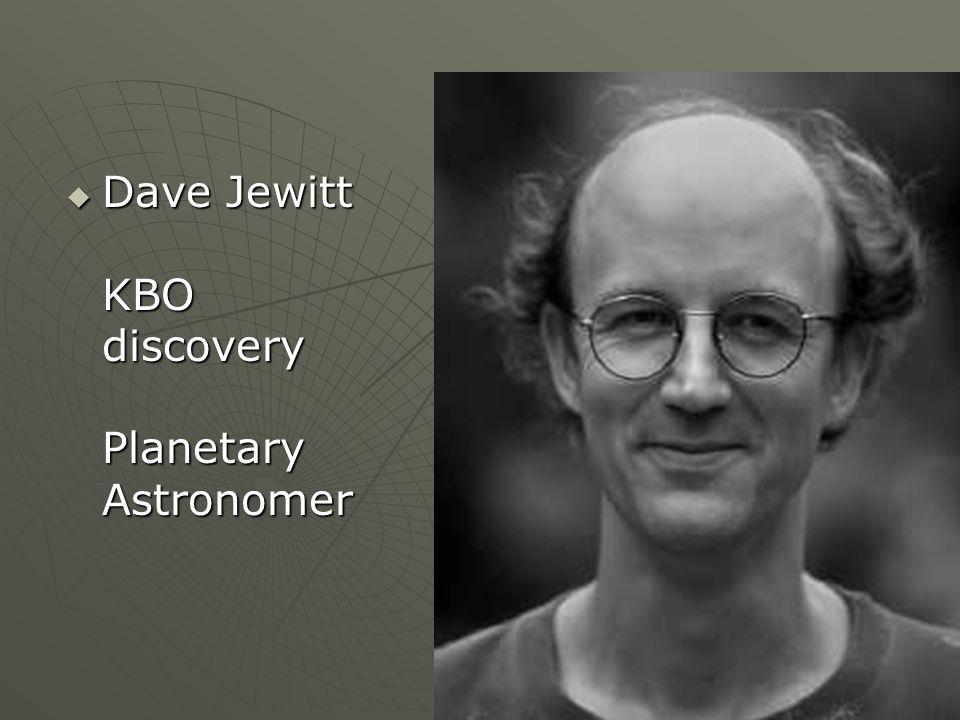 Dave Jewitt KBO discovery Planetary Astronomer Dave Jewitt KBO discovery Planetary Astronomer