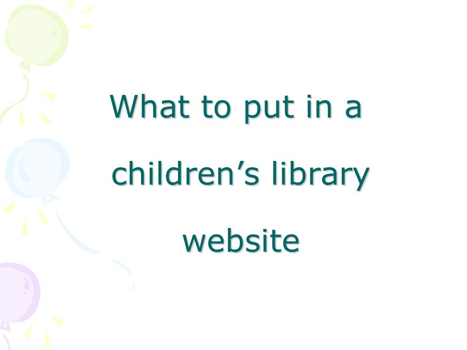 What to put in a childrens library website