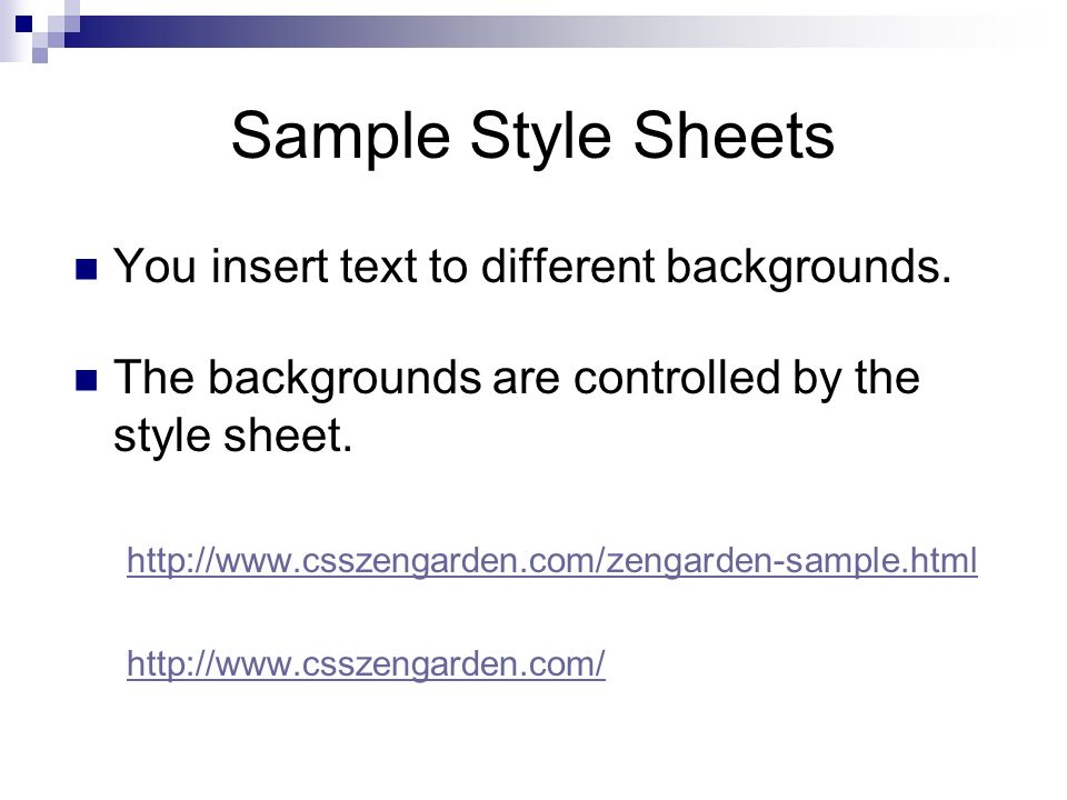 Sample Style Sheets You insert text to different backgrounds.