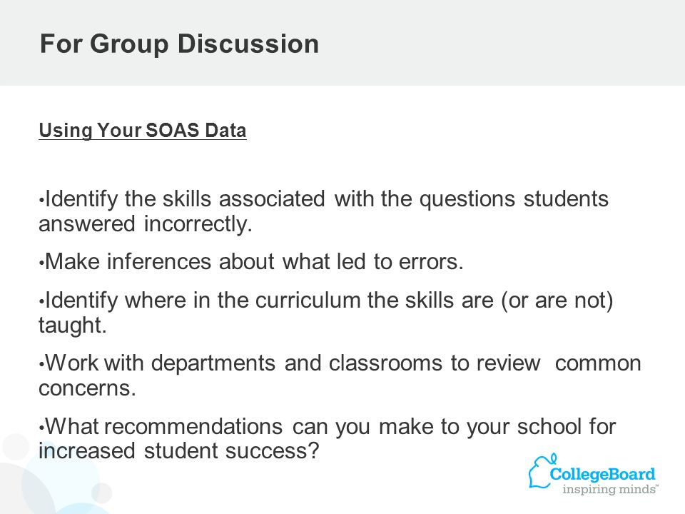 For Group Discussion Using Your SOAS Data Identify the skills associated with the questions students answered incorrectly. Make inferences about what