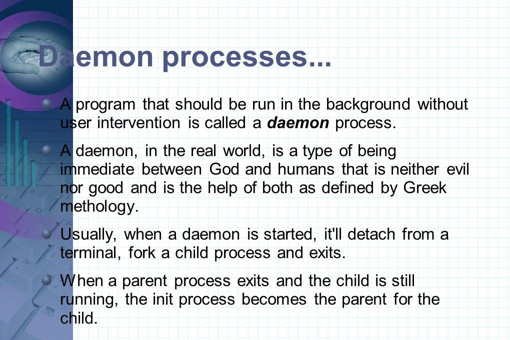 Daemon processes...
