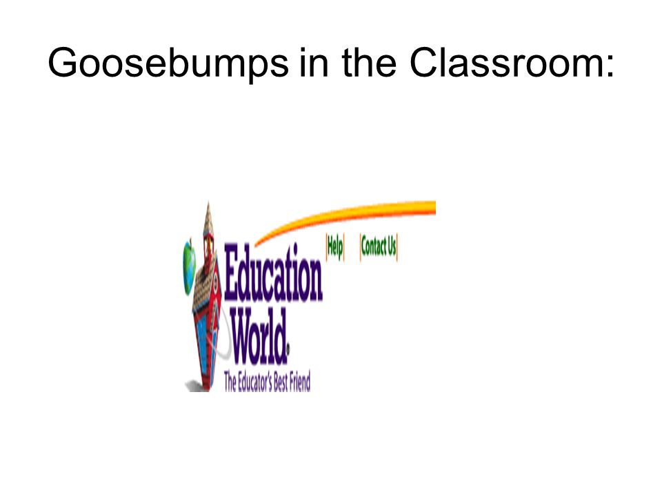 Goosebumps in the Classroom:
