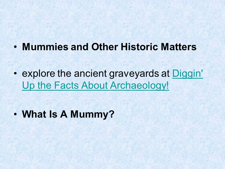 Mummies and Other Historic Matters explore the ancient graveyards at Diggin Up the Facts About Archaeology!Diggin Up the Facts About Archaeology.
