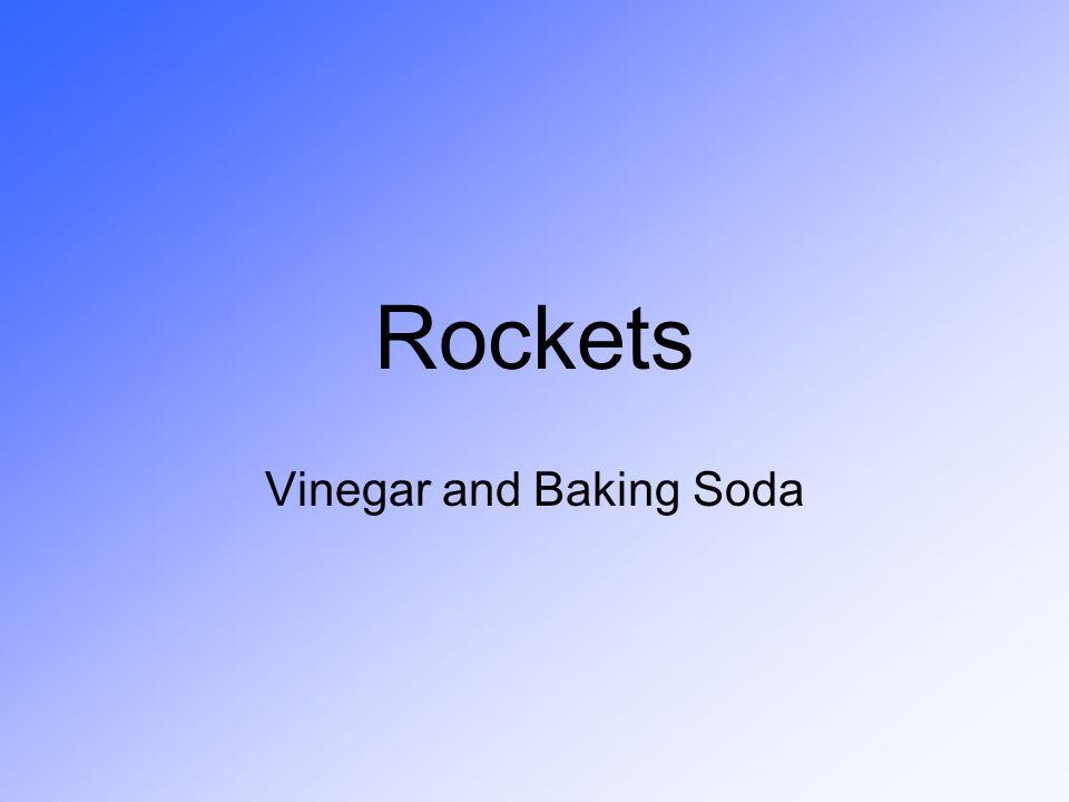 Rockets Vinegar and Baking Soda