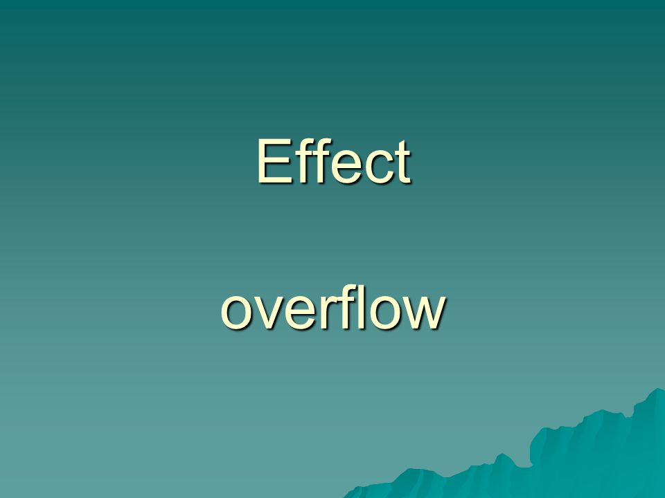 Effect overflow
