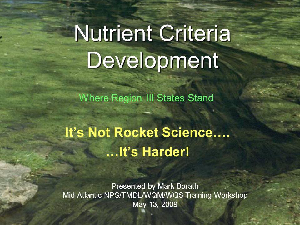 Nutrient Criteria Development Its Not Rocket Science….
