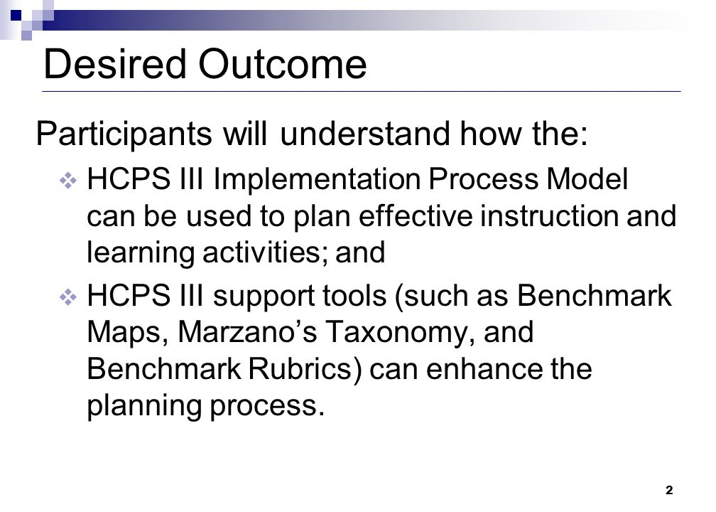 3 HCPS III Implementation Process Model 1.Identify relevant benchmarks.