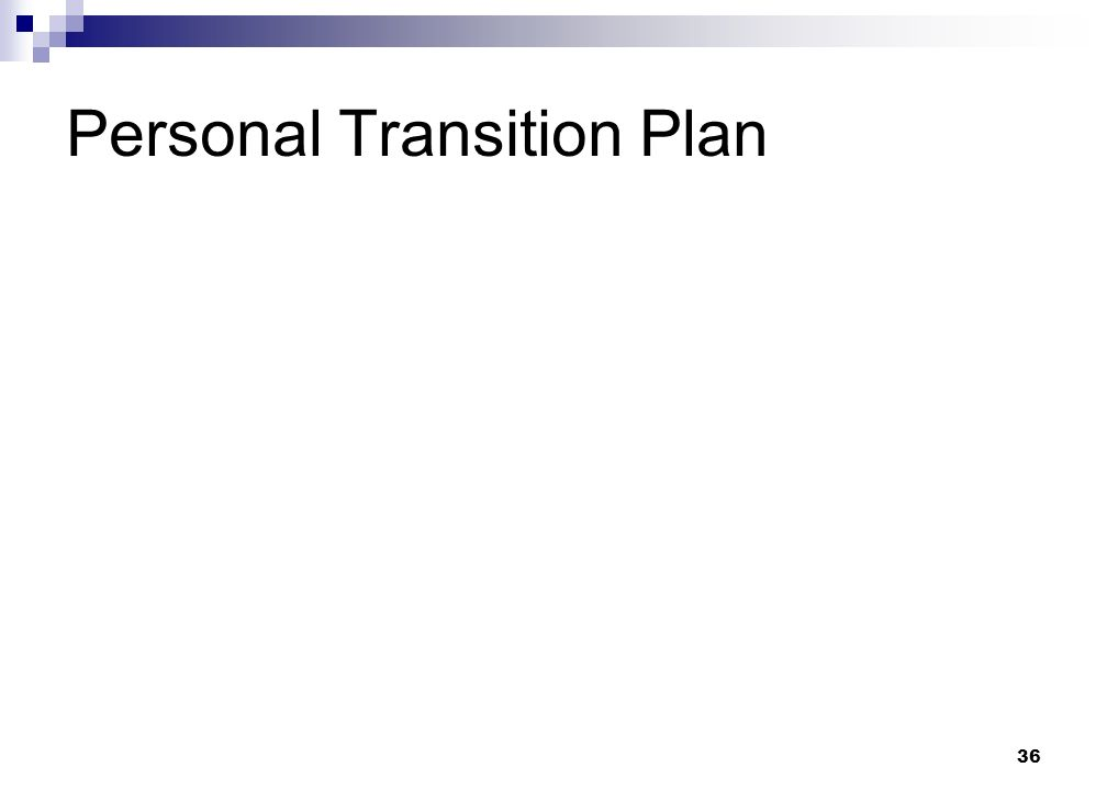 36 Personal Transition Plan