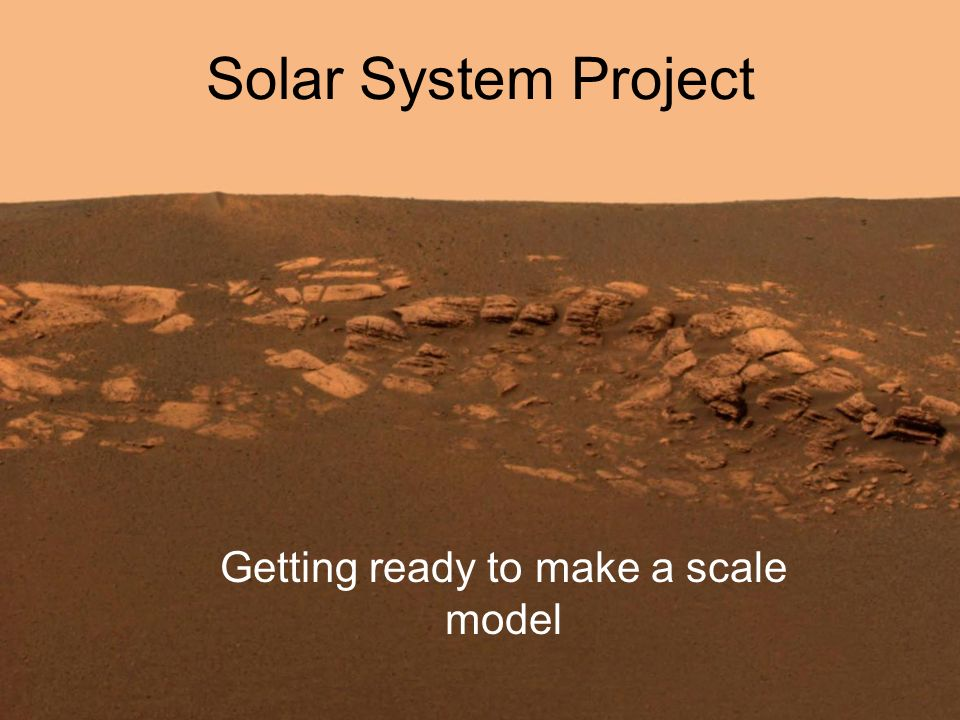 Solar System Project Getting ready to make a scale model