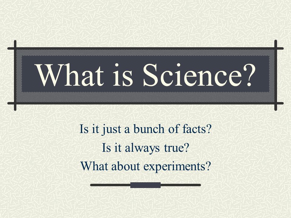 Scientific Method 4.2 Experimental and Control Groups In doing an experiment, you have to be able to compare two groups.