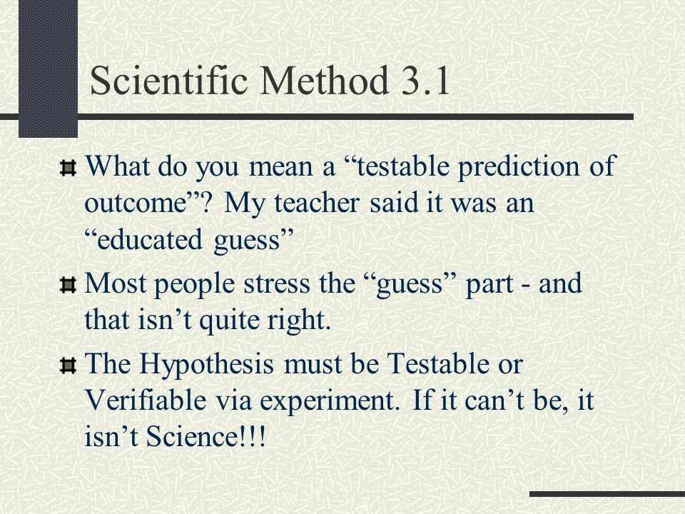 Scientific Method 3.2 Example: There is life on other planets.