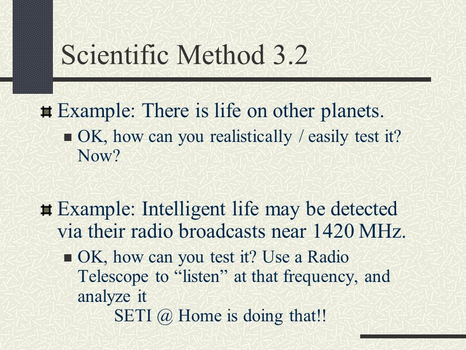 Scientific Method 5.1 Data Collection Collect your data and write it down immediately in your data table or notebook.