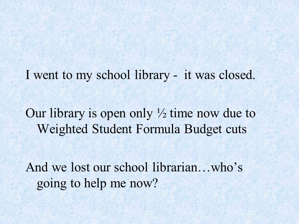 I went to my school library - it was closed.