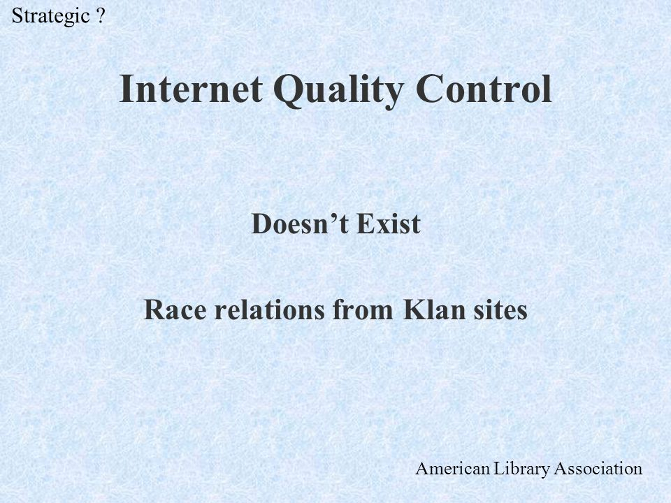 Internet Quality Control Doesnt Exist Race relations from Klan sites Strategic .