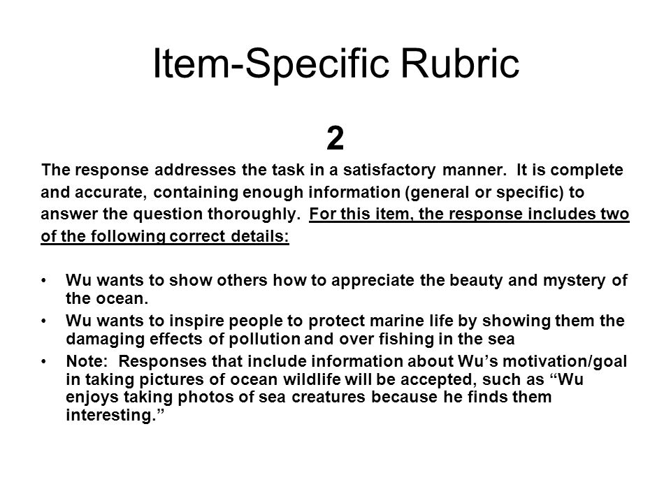 Item Specific Rubric Grade 7 Question: Using details from the passage, explain Wus goals as an underwater photographer.