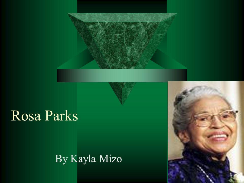 Rosa Parks By Kayla Mizo