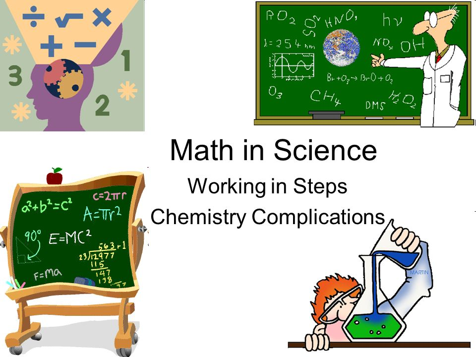 Math in Science Working in Steps Chemistry Complications