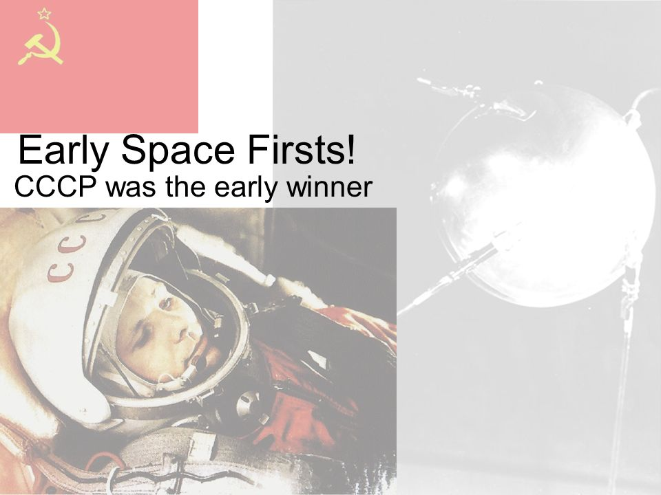 Early Space Firsts! CCCP was the early winner