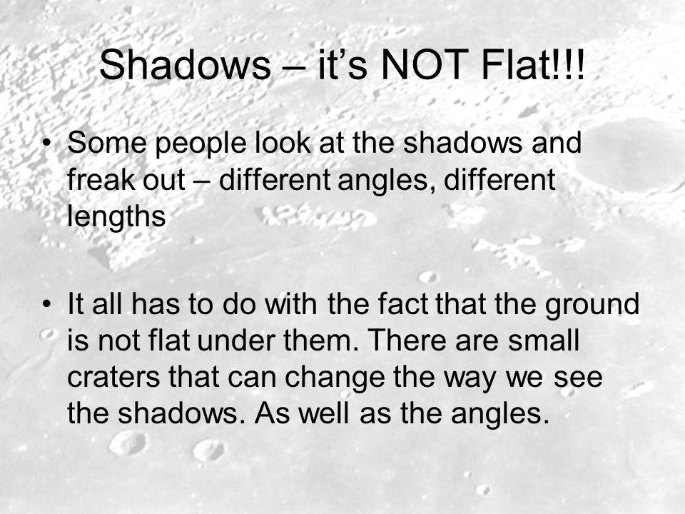 Shadows – its NOT Flat!!.