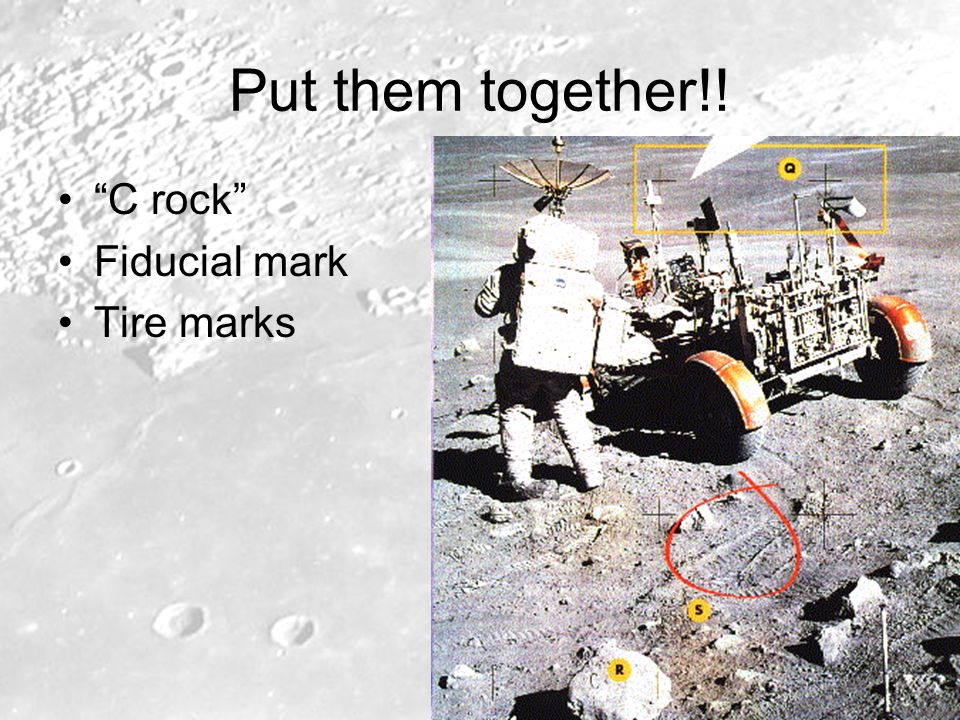 Put them together!! C rock Fiducial mark Tire marks