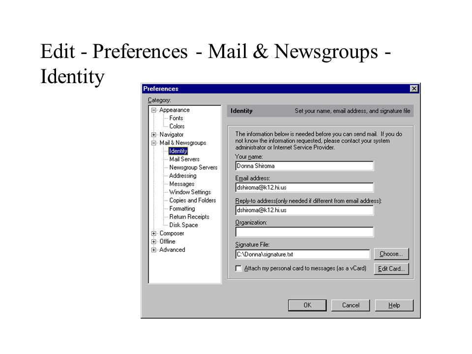 Edit - Preferences - Mail & Newsgroups - Identity