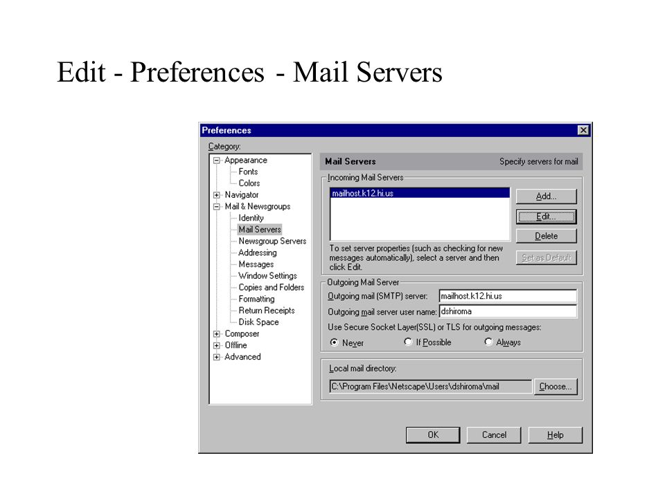 Edit - Preferences - Mail Servers