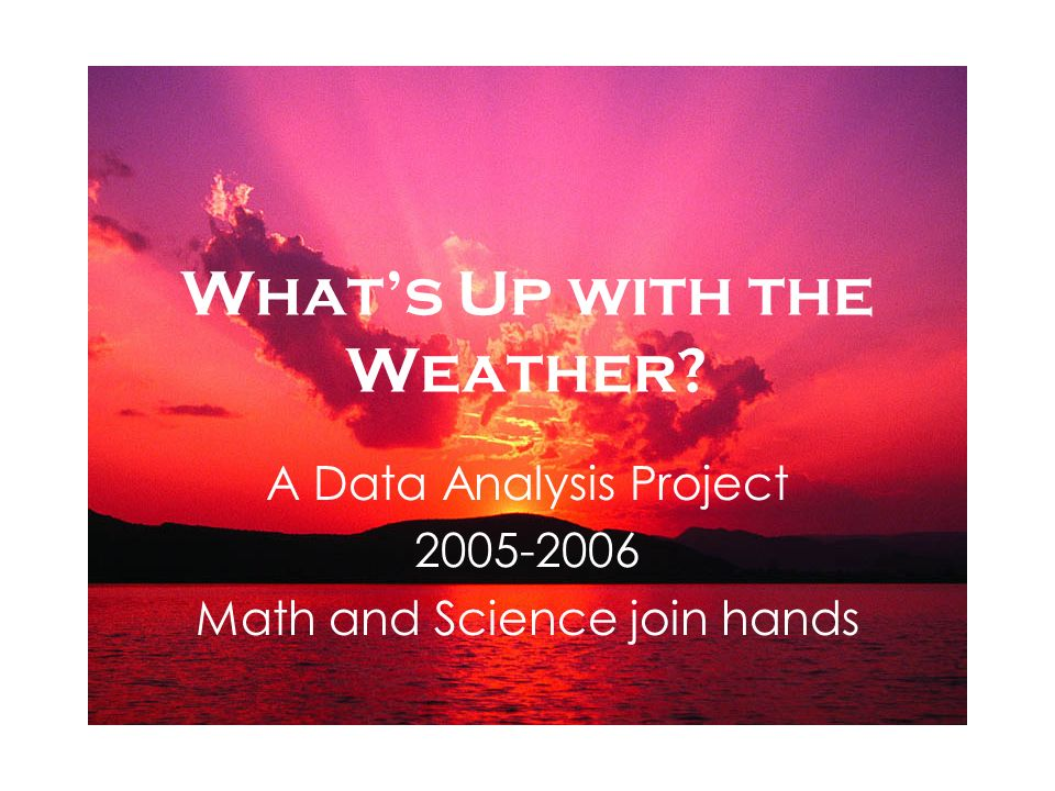 Whats Up with the Weather A Data Analysis Project Math and Science join hands