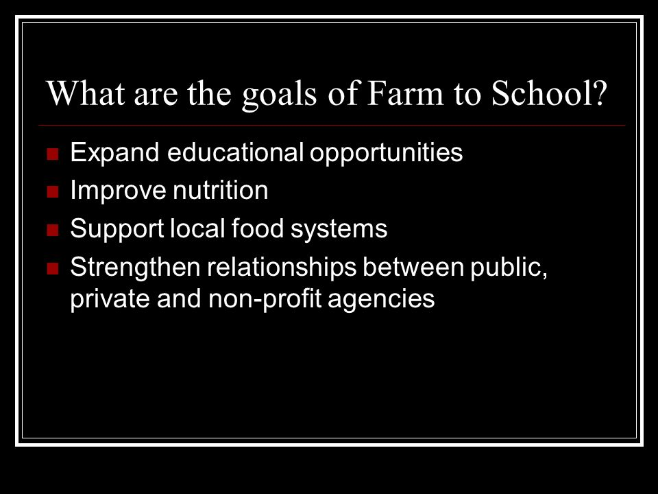 What are the goals of Farm to School.