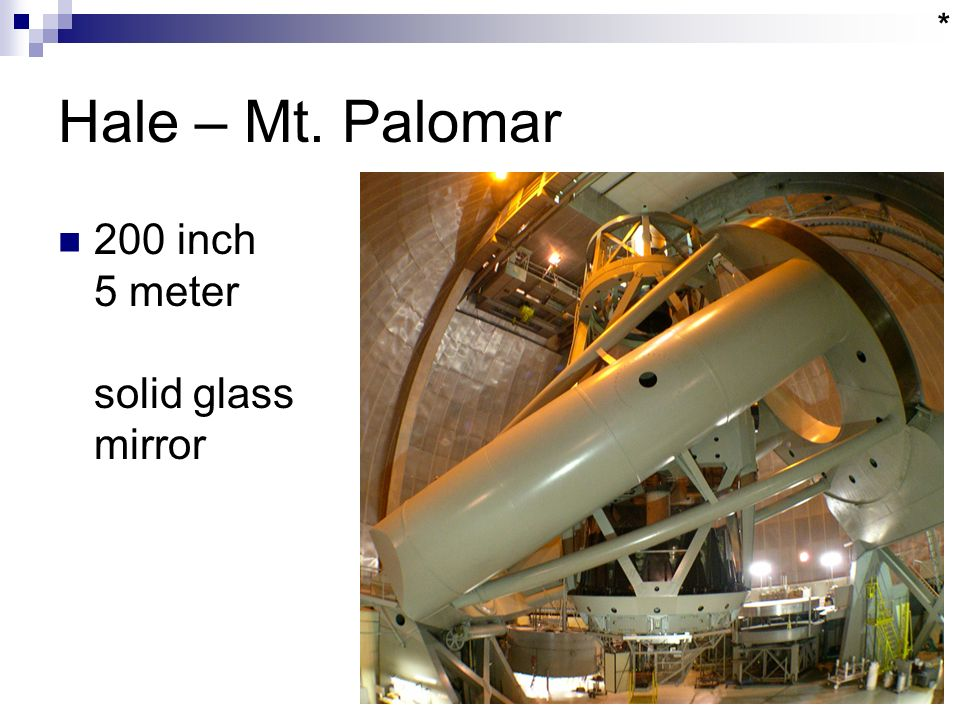 Hale – Mt. Palomar 200 inch 5 meter solid glass mirror *