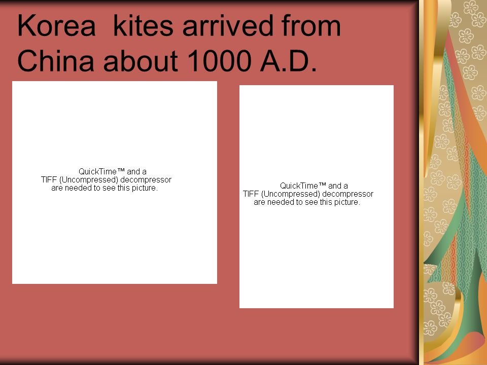 Korea kites arrived from China about 1000 A.D.