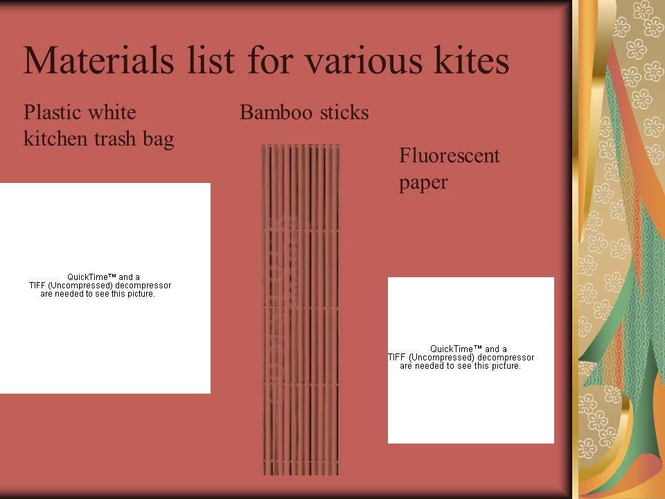 Materials list for various kites Plastic white kitchen trash bag Bamboo sticks Fluorescent paper