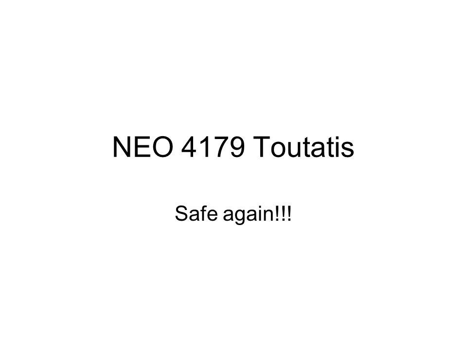 NEO 4179 Toutatis Safe again!!!