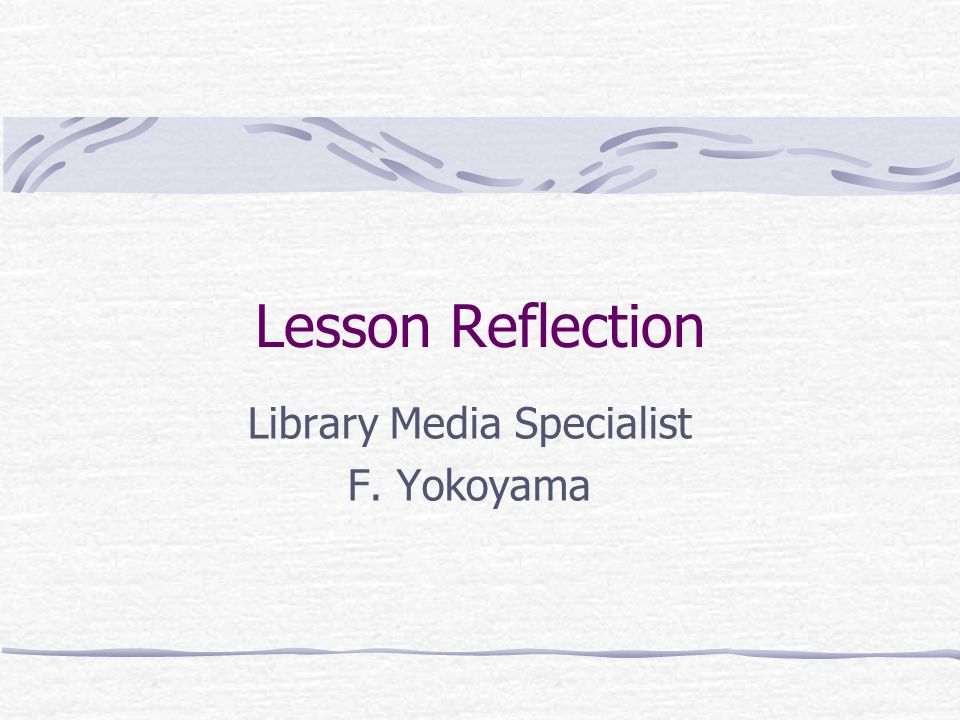 Librarians Reflection What did most of the students learn well.