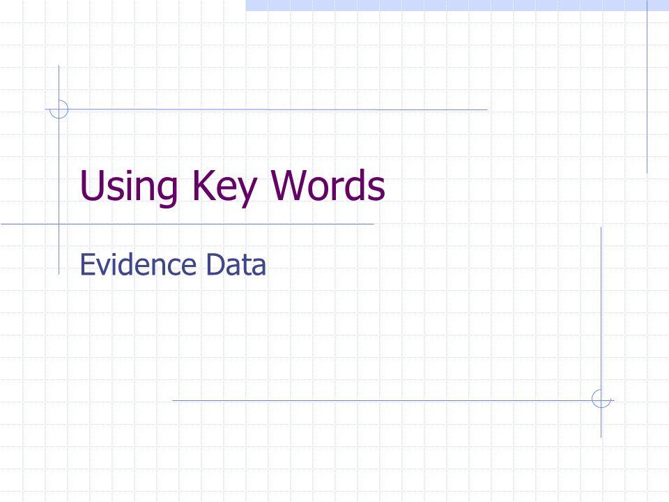 Using Key Words Evidence Data