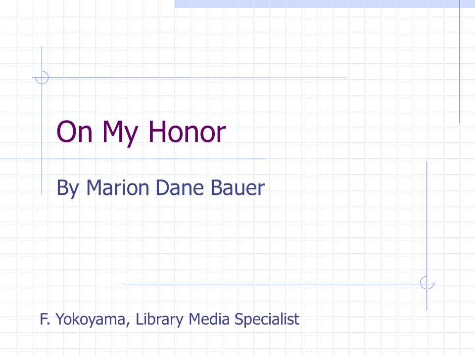 On My Honor By Marion Dane Bauer F. Yokoyama, Library Media Specialist
