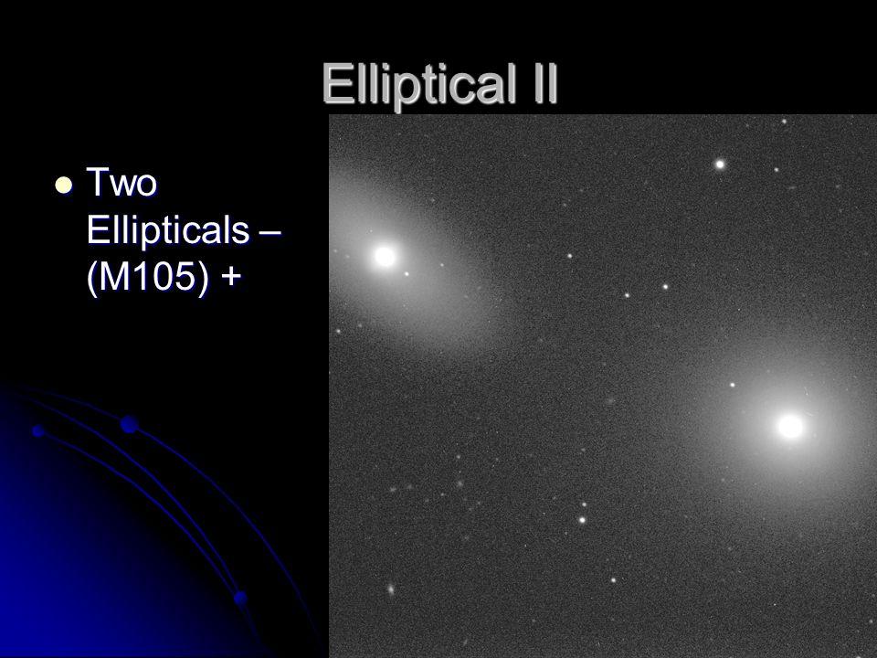 Elliptical II Two Ellipticals – (M105) + Two Ellipticals – (M105) +