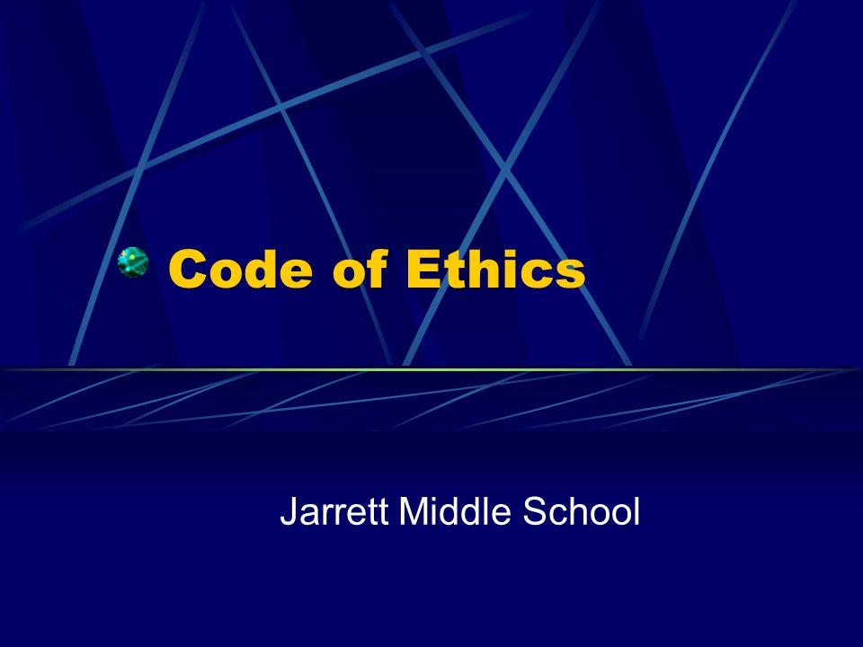 Code of Ethics Jarrett Middle School