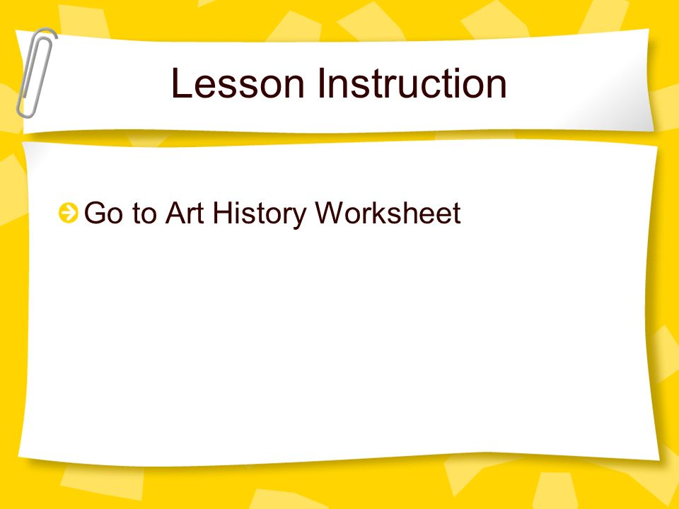 Lesson Instruction Go to Art History Worksheet