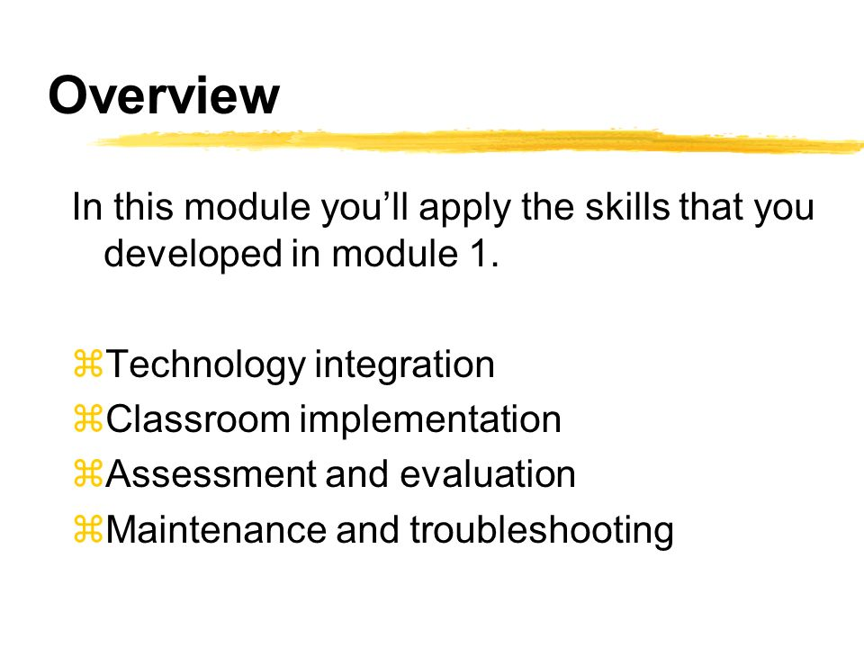 Overview In this module youll apply the skills that you developed in module 1.