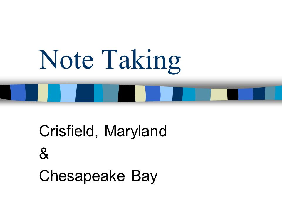 Note Taking Crisfield, Maryland & Chesapeake Bay