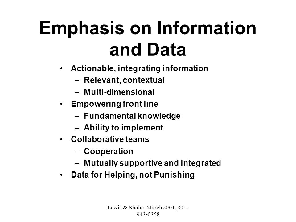Lewis & Shaha, March 2001, 801- 943-0358 Emphasis on Information and Data Actionable, integrating information –Relevant, contextual –Multi-dimensional