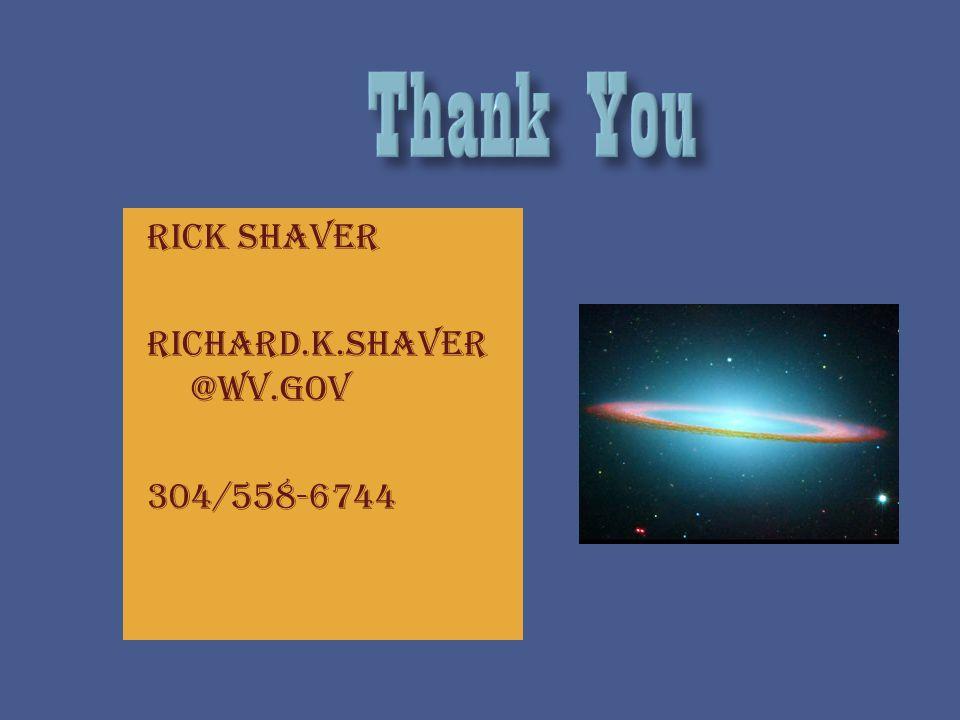 Rick Shaver Richard.K.Shaver @wv.gov 304/558-6744