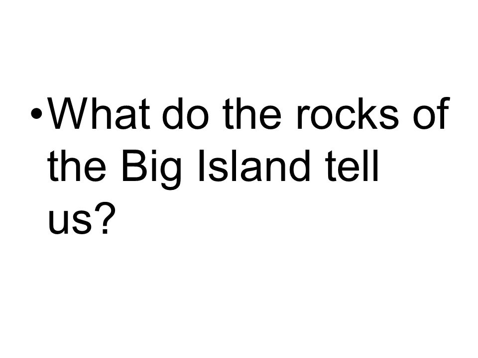 What do the rocks of the Big Island tell us