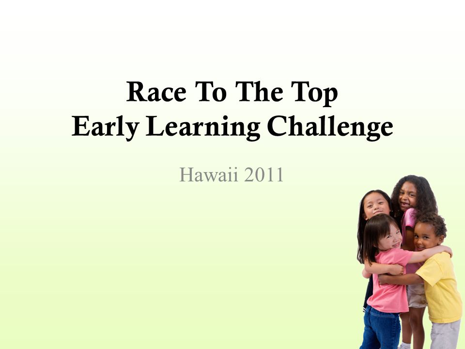 Race To The Top Early Learning Challenge Hawaii 2011